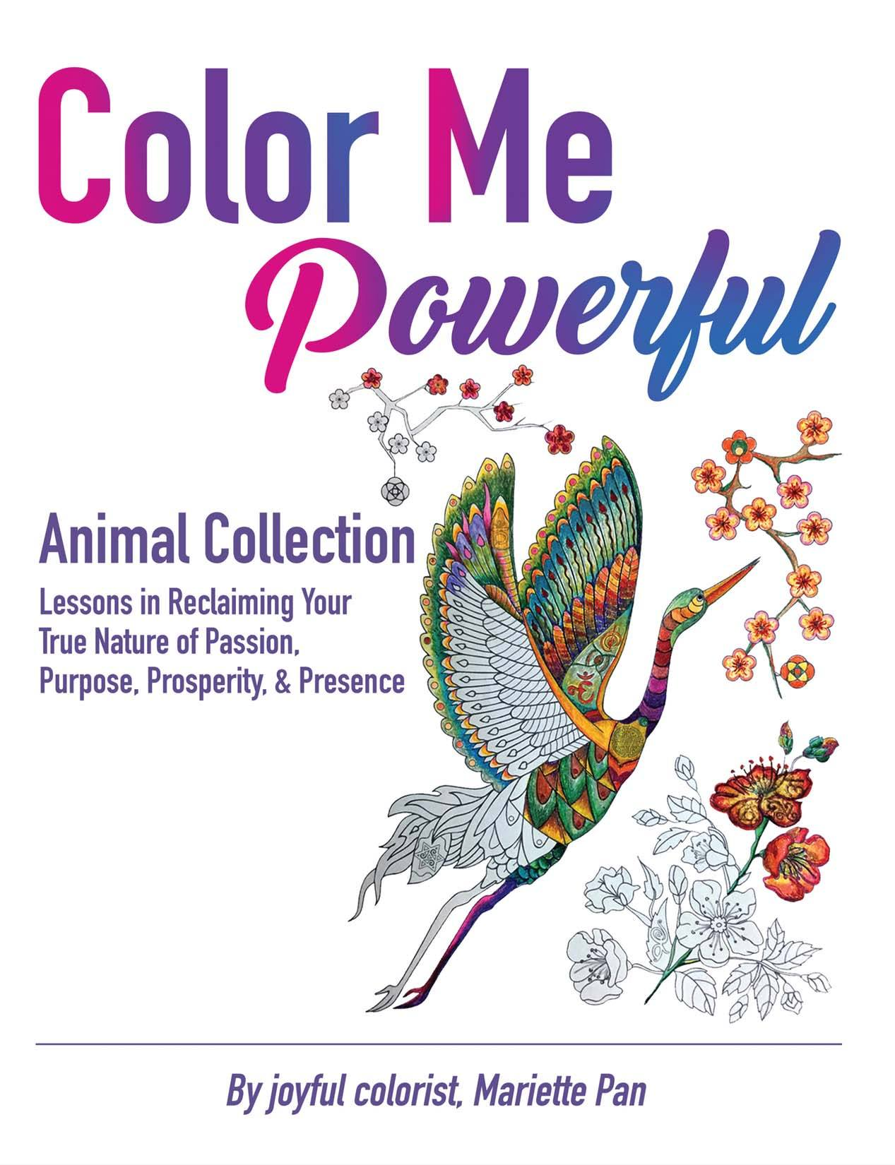 Color Me Powerful Animal Collection features 26 unique and empowering images of incredibly detailed, spirit animals for you to print and color! Each animal includes lessons in various facets of your I Am soul essence.